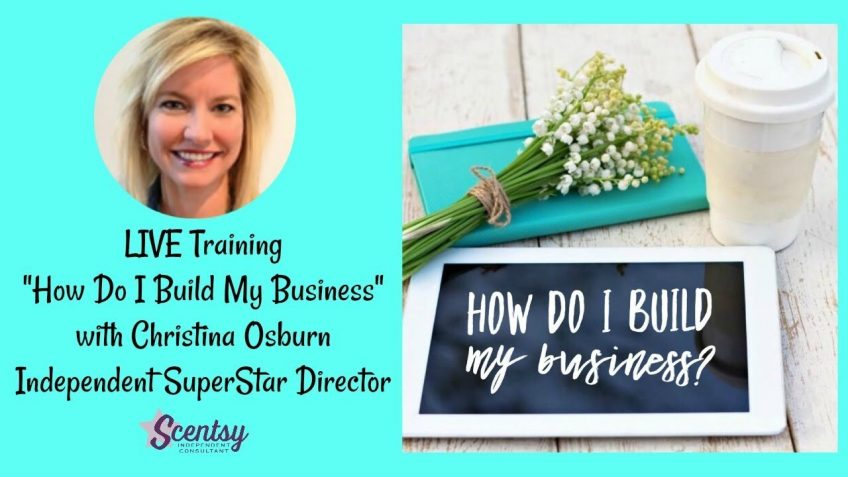 How do I build my Scentsy business